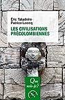 Les civilisations précolombiennes par Taladoire