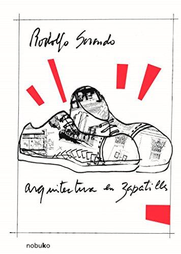 Descargar Libro Libro Arquitectura en zapatillas de Rodolfo Sorondo