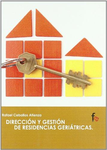Descargar Libro Direccion Y Gestion De Residencia (Geriatria Y Gerontologia) de Rafael Ceballos Atienza