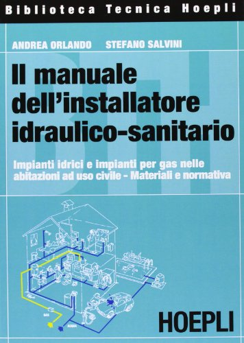 Il manuale dell'installatore idraulico-sanitario