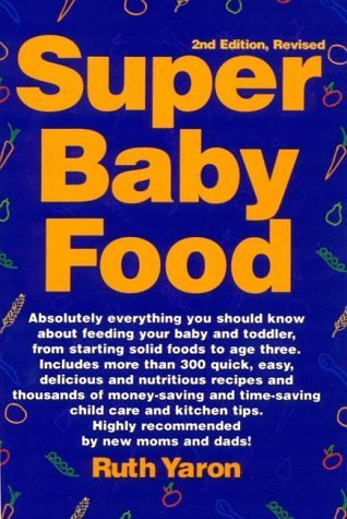 super-baby-food-by-ruth-yaron-published-by-f-j-roberts-pub-2nd-second-edition-1998-paperback