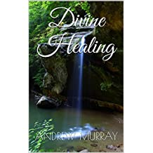 Divine Healing : Illustrated Edition
