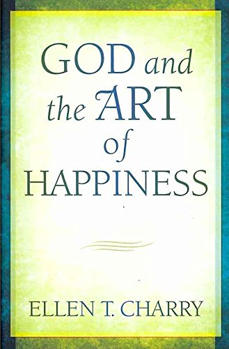 [(God and the Art of Happiness : An Offering of Pastoral Doctrinal Theology)] [By (author) Ellen T. Charry] published on (January, 2011)