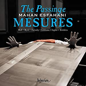 The Passinge Mesures [Mahan Esfahani] [Hyperion: CDA68249]