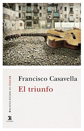 El triunfo (Biblioteca Cátedra Del Siglo Xx)