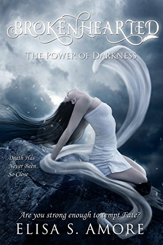 Brokenhearted - The Power of Darkness (Touched, Band 3) - Elisa Amore