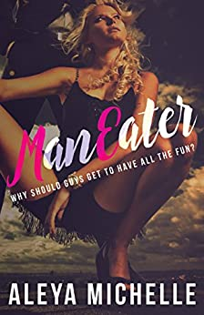 MANEATER by [Michelle, Aleya]