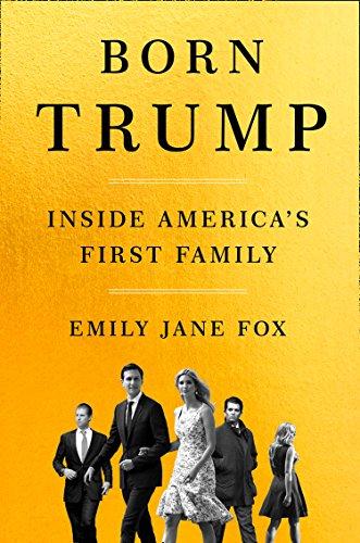 Born Trump: Inside America's First Family (English Edition)