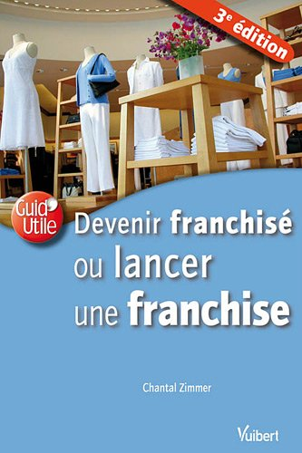 Devenir franchise ou lancer une franchise par Chantal Zimmer