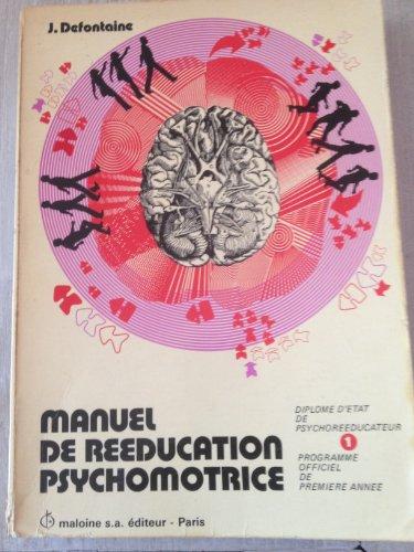 Manuel de rééducation psychomotrice, tome 1