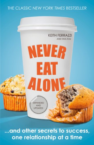 Never eat alone and other secrets to success one relationship at a never eat alone and other secrets to success one relationship at a time fandeluxe Choice Image