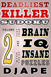 Deadliest Killer Sudoku: Test your BRAIN and IQ with these INSANE puzzles: Volume 2 by Djape (2014-06-02)
