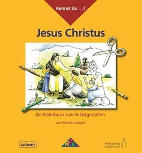 Kennst du...? Jesus Christus: Ein Bilderbuch zum Selbstgestalten