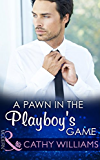 A Pawn in the Playboy's Game (Mills & Boon Modern)