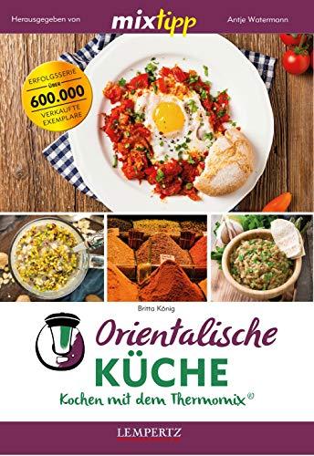 mixtipp: Orientalische Küche: Kochen mit dem Thermomix® Scharfe Küche