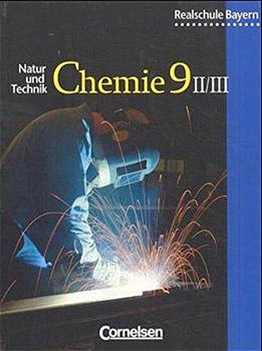 Natur und Technik - Chemie (Ausgabe 2001) - Realschule Bayern: Chemie für Realschulen, Ausgabe Bayern, 9. Jahrgangsstufe, Wahlfplichtfächergruppe II/III