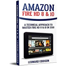 Amazon Fire HD 8 & 10: A Technical Approach To Master Fire HD 8 & 10 (English Edition)