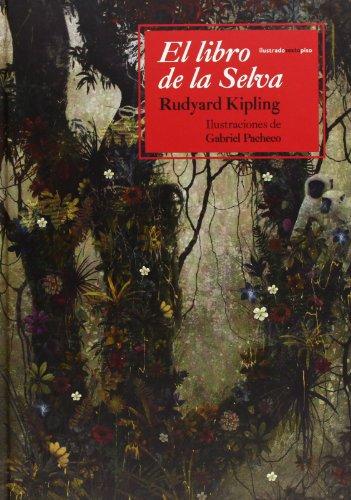 El Libro De La Selva (Sexto Piso Ilustrado) por Rudyard Kipling