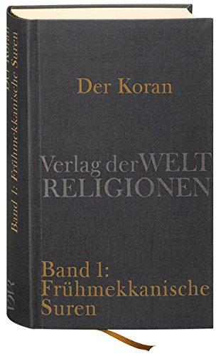 Der Koran: Bd. 1: Frühmekkanische Suren. Poetische Prophetie Handkommentar mit Übersetzung von Angelika Neuwirth.