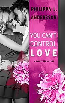 You Can't Control Love - Im Zweifel für die Liebe (Lawyers, Love and Lace 2)