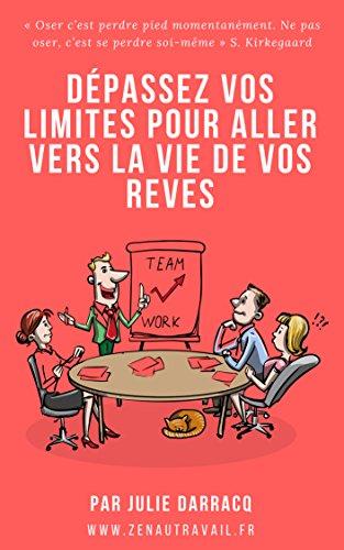 Dépassez vos limites pour aller vers le job de vos rêves