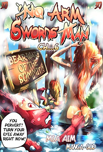 No Arm Swordsman: Chapter 6. Bear-Ware Of The Summit! (English Edition)