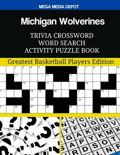 Michigan Wolverines Trivia Crossword Word Search Activity Puzzle Book: Greatest Basketball Players Edition por Mega Media Depot