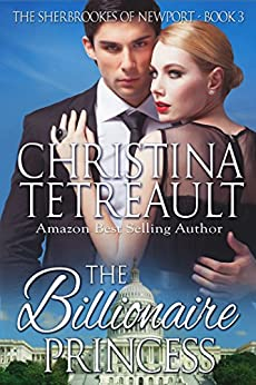 The Billionaire Princess (The Sherbrookes of Newport Book 3) by [Tetreault, Christina]