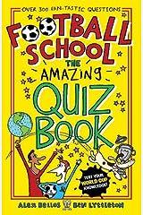 Football School: The Amazing Quiz Book Paperback