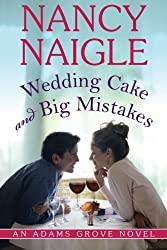 Wedding Cake and Big Mistakes (An Adams Grove Novel) by Nancy Naigle (2013-07-09)