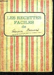 LES RECETTES FACILES DE FRANCOISE BERNARD.