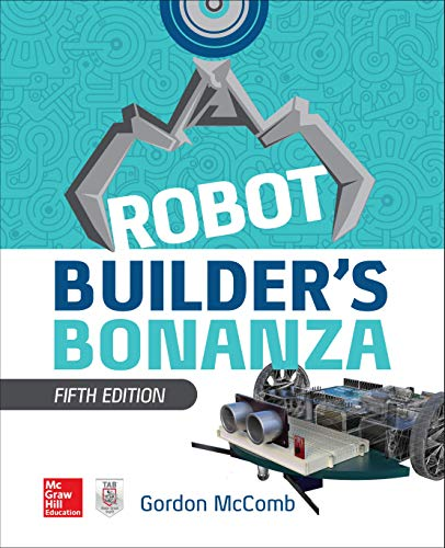 Robot Builder's Bonanza, 5th Edition por Gordon Mccomb