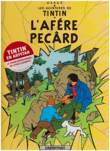 Les aventures de Tintin: L'afére Pecârd: Edition en arpitan par Hergé