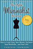 The Stylish Minimalist Wardrobe: How to Look Great, Save Money, Declutter Your Wardrobe and Your Life! (English Edition)
