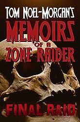 Final Raid (Memoirs of a Zone Raider Book 1)