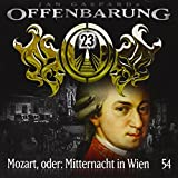 Offenbarung 23 - Folge 54: Mozart, oder: Mitternacht in Wien
