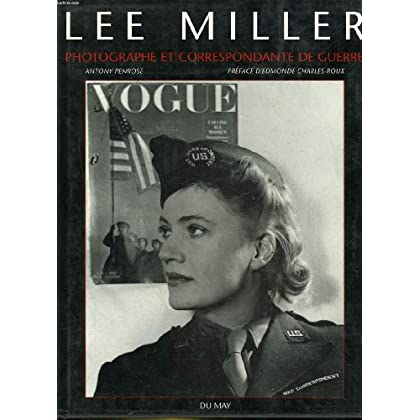 Lee Miller : Photographe et correspondante de guerre, 1944-45