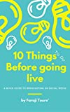 10 Things to do Before Going Live: A Quick Guide to Broadcasting on Social Media