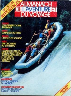 ALMANACH DE L'AVENTURE ET DU VOYAGE du 01/04/1986 - LES DERNIERS COINS SAUVAGES - LE MAL DE L'ALTITUDE - LA VIDEO EN VOYAGE - CANAUX ET CANOTS - MOTOS TOUT-TERRAIN - COMMENT TROUVER DE L'ARGENT - EXPEDITIONS - RALLYES - RAIDS ET COURSES
