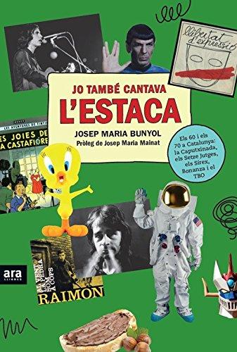 Jo també cantava l'Estaca por Josep Maria Bunyol i Duran