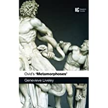 Ovid's 'Metamorphoses': A Reader's Guide (Reader's Guides) by Genevieve Liveley (2012-12-23)