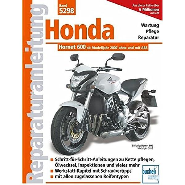 Honda Hornet 600 Pc 41 Einspritzer Ohne Und Mit Abs Ab Modelljahr 2007 Reparaturanleitungen Schermer F J Bücher