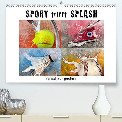 SPORT trifft SPLASH - normal war gestern (Premium-Kalender 2020 DIN A2 quer)(Premium, hochwertiger DIN A2 Wandkalender 2020, Kunstdruck in Hochglanz): ... (Monatskalender, 14 Seiten ) (CALVENDO Sport)