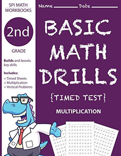 2nd Grade Basic Math Drills Timed Test: Builds and Boosts Key Skills Including Math Drills and Vertical Multiplication Problem Worksheets (SPI Math Workbooks) (Volume 4) (1 Skills Basic Math Grade)