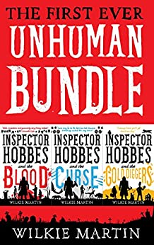 First Ever Unhuman Bundle: (unhuman I, II and III) Addictive Humorous British Detective Cozy Mystery Fantasies by [Martin, Wilkie]