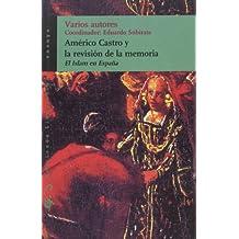 Américo Castro y la revisión de la memoria: El Islam en España (Ensayo)