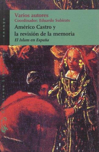Portada del libro Américo Castro y la revisión de la memoria: El Islam en España (Ensayo)