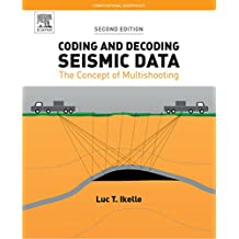 Coding and Decoding: Seismic Data: The Concept of Multishooting (Computational Geophysics Book 1) (English Edition)