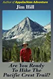 Image de Are You Ready to Hike the Pacific Crest Trail? (Big Trails Book 2) (English Edit