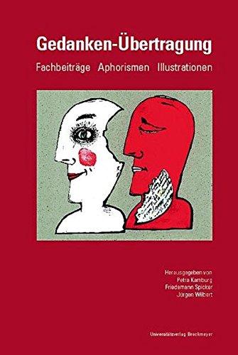 Gedanken-Übertragung: Aphorismen - Fachbeiträge - Illustrationen,
